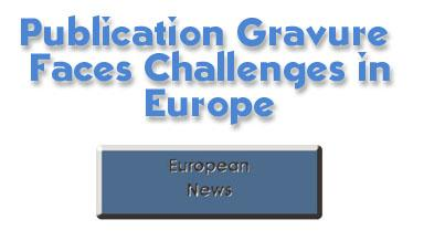 Publication Gravure Faces Challenges in Europe
